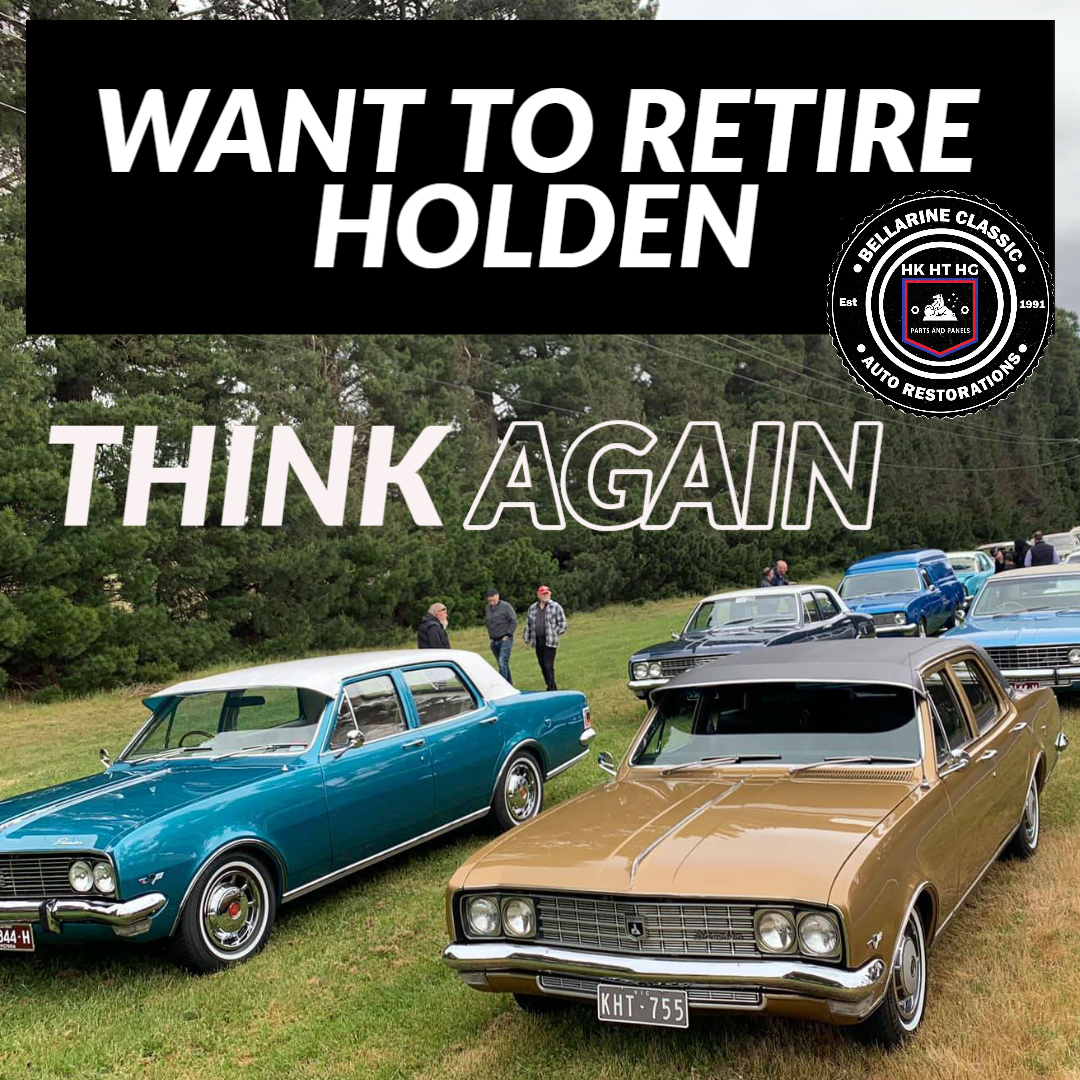 WANT TO RETIRE HOLDEN THINK AGAIN